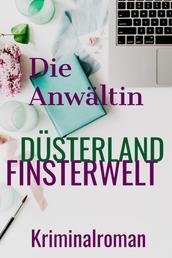 Die Anwältin in DÜSTERLAND und FINSTERWELT - Kriminalroman Ostfriesland