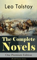 Leo Tolstoi: The Complete Novels of Leo Tolstoy in One Premium Edition (World Classics Series)