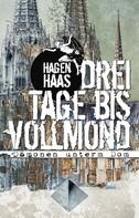 Hagen Haas: Drei Tage bis Vollmond ★★★★