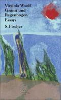 Virginia Woolf: Granit und Regenbogen