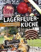 Carsten Bothe: Faszination Lagerfeuer-Küche