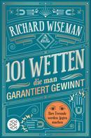 Richard Wiseman: 101 Wetten, die man garantiert gewinnt ★★