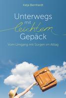 Katja Bernhardt: Unterwegs mit leichtem Gepäck