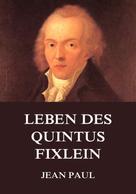 Jean Paul: Leben des Quintus Fixlein