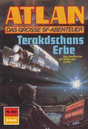 "Atlan 823: Terakdschans Erbe - Atlan-Zyklus ""Im Auftrag der Kosmokraten"""