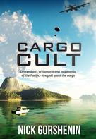 Nick Gorshenin: Cargo Cult