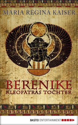 Berenike - Kleopatras Tochter