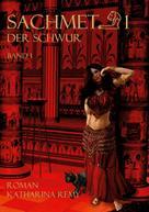 Katharina Remy: Sachmet Der Schwur