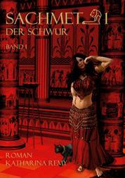 Sachmet Der Schwur - Band 1
