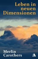 Merlin R Carothers: Leben in neuen Dimensionen