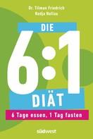 Tilman Friedrich: Die 6:1-Diät ★★★★