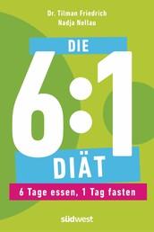 Die 6:1-Diät - 6 Tage essen, 1 Tag fasten