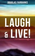 Douglas Fairbanks: Laugh & Live!