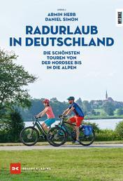 Radurlaub in Deutschland - Die schönsten Touren von der Nordsee bis in die Alpen