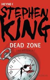 Dead Zone – Das Attentat - Roman