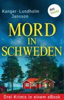Lars Bill Lundholm: Mord in Schweden: Drei Krimis in einem eBook ★★★
