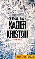 Thomas Baum: Kalter Kristall ★★★★