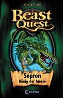 Adam Blade: Beast Quest (Band 2) - Sepron, König der Meere ★★★★★