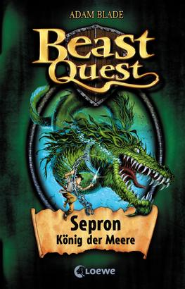 Beast Quest (Band 2) - Sepron, König der Meere