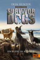 Erin Hunter: Survivor Dogs - Dunkle Spuren. Ein Rudel in Aufruhr ★★★★★