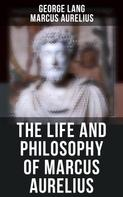 George Lang: The Life and Philosophy of Marcus Aurelius