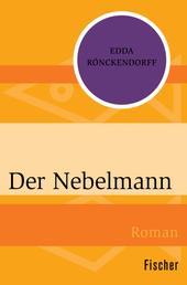 Der Nebelmann - Roman