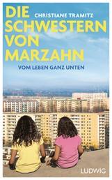Die Schwestern von Marzahn - Vom Leben ganz unten