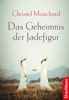 Christel Mouchard: Das Geheimnis der Jadefigur