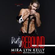 Dirty Rebound - Slayers Hockey, Book 3 (Unabridged)