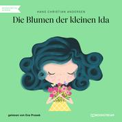 Die Blumen der kleinen Ida (Ungekürzt)