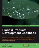 Juan Pablo Gimenez: Plone 3 Products Development Cookbook