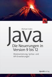 Java – die Neuerungen in Version 9 bis 12 - Modularisierung, Syntax- und API-Erweiterungen