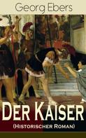 Georg Ebers: Der Kaiser (Historischer Roman)