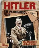 Nigel Cawthorne: Hitler: The Psychiatric Files
