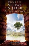 Jason N. Beil: Die Talisman-Kriege - Verrat in Faerie (Bd. 2) ★★★★★