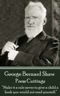George Bernard Shaw: Press Cuttings