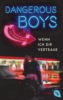 Catherine Doyle: Dangerous Boys - Wenn ich dir vertraue ★★★★★