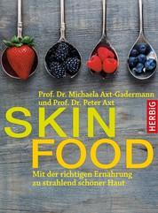 Skin-Food - Mit der richtigen Ernährung zu strahlend schöner Haut