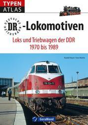 Typenatlas DR-Lokomotiven - Loks und Triebwagen der DDR 1970 bis 1989