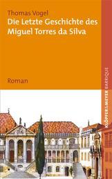 Die letzte Geschichte des Miguel Torres da Silva - Roman