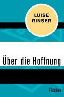Luise Rinser: Über die Hoffnung