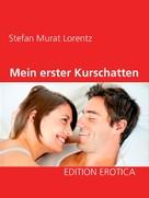 Stefan Murat Lorentz: Mein erster Kurschatten