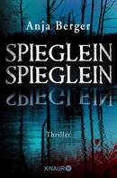 Anja Berger: Spieglein, Spieglein ★★★★