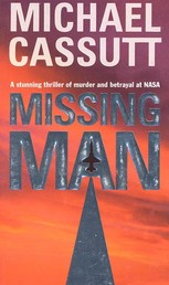 Missing Man - A Stunning Thriller of Murder and Betrayal at NASA