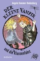 Angela Sommer-Bodenburg: Der kleine Vampir und die Klassenfahrt ★★★★★