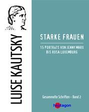 Starke Frauen - 15 Porträts von Jenny Marx bis Rosa Luxemburg