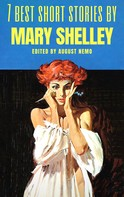 Mary Shelley: 7 best short stories by Mary Shelley
