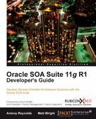 Antony Reynolds: Oracle SOA Suite 11g R1 Developer's Guide