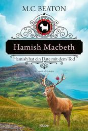 Hamish Macbeth hat ein Date mit dem Tod - Kriminalroman