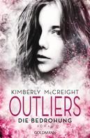 Kimberly McCreight: Outliers - Gefährliche Bestimmung. Die Bedrohung ★★★★